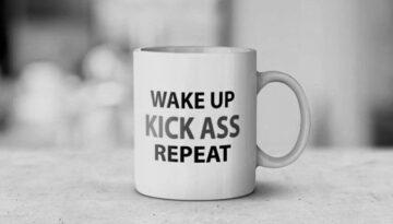 WakeUpKickAssRepeat Mug
